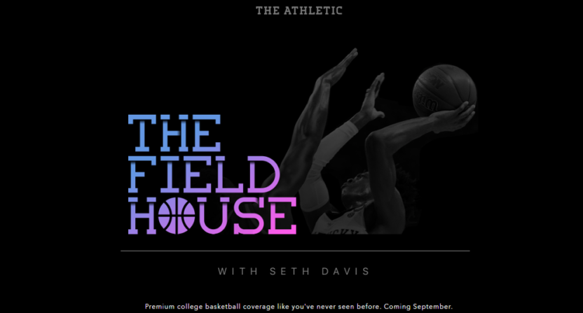 The Athletic has this new national CBB site, The Fieldhouse, coming in September.