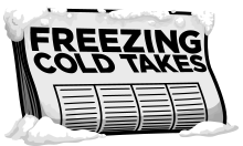 Freezing Cold Takes