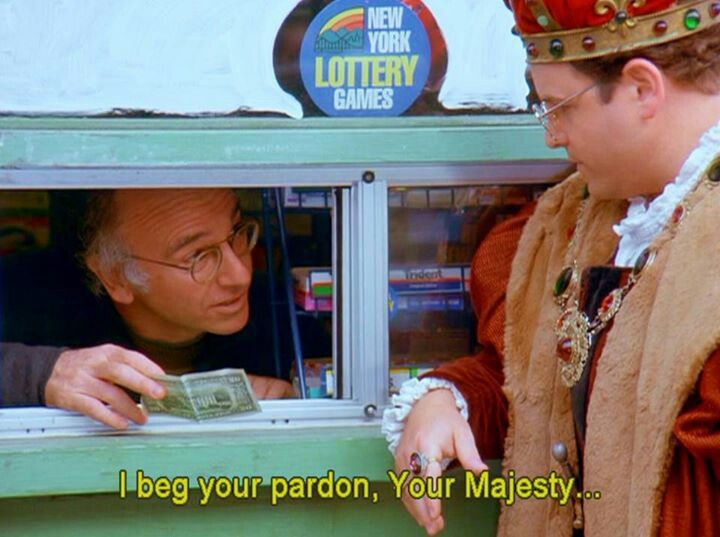 George Costanza your majesty