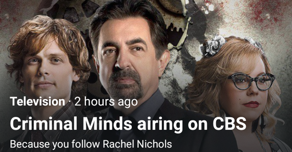 Twitter suggested CBS' Criminal Minds to many who follow ESPN's Rachel Nichols