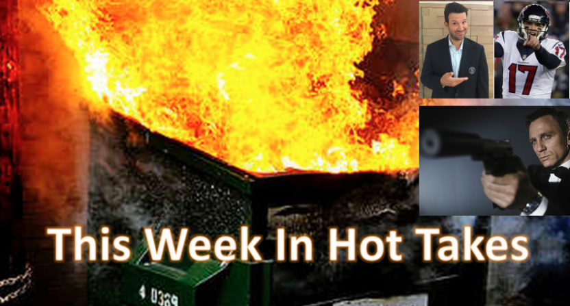 This Week In Hot Takes features takes on Tony Romo, Brock Osweiler and the Browns, and Daniel Craig as James Bond.