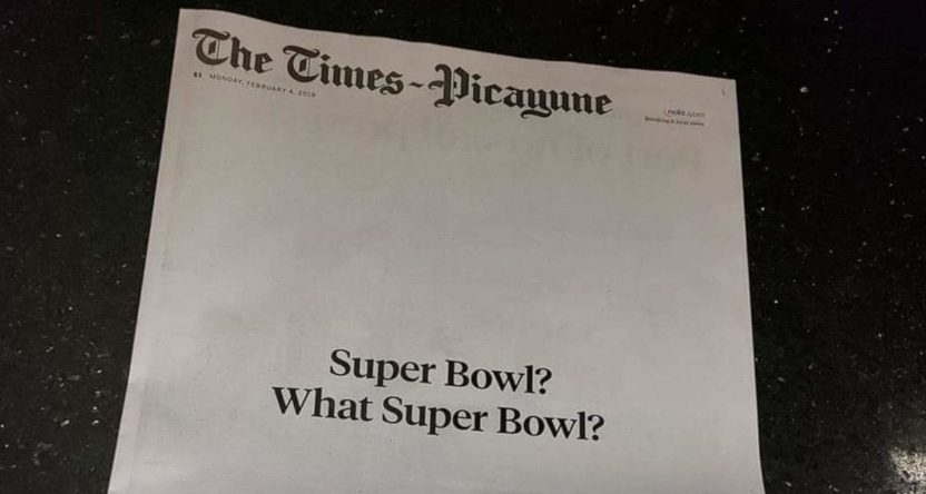 The New Orleans Times-Picayune went with an unusual post-Super Bowl front, illustrating the local disdain for the game after the Saints' loss. That disdain was also seen in the low local ratings.