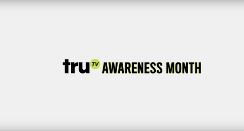 The truTV Awareness Month campaign.