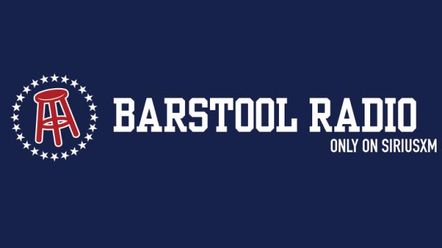 Barstool Radio on Sirius XM.