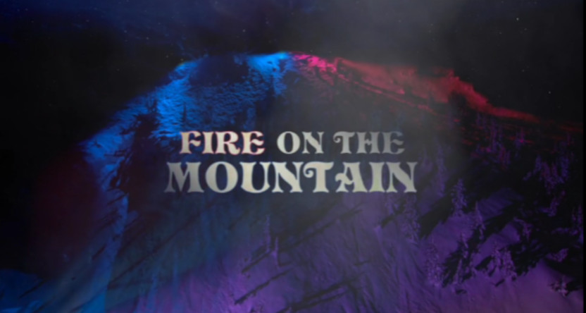 "A title card for ""Fire On The Mountain."""