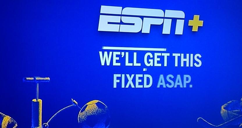Technical difficulties on ESPN+.
