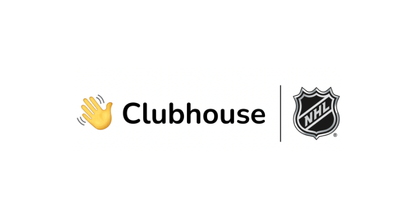 Clubhouse and the NHL.