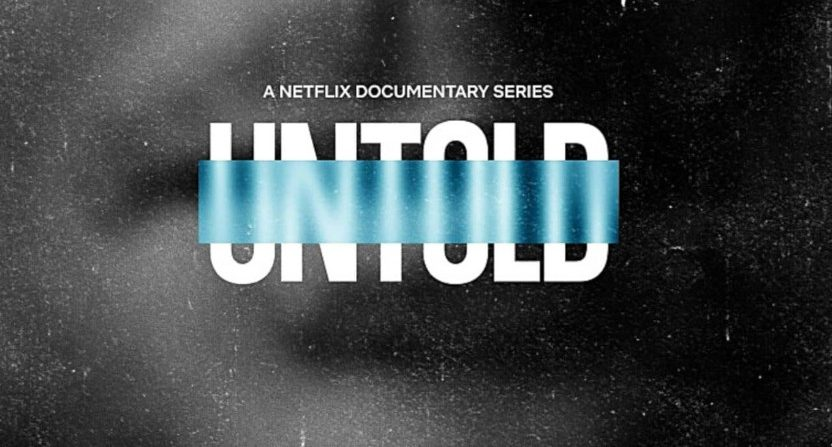 """The """"Untold"""" series of sports documentaries on Netflix."""